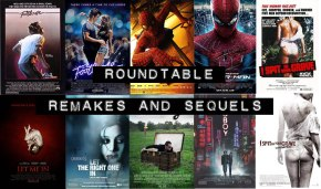 ROUNDTABLE: Remakes and sequels