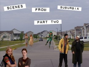 SCENES FROM THE SUBURBS: Part2