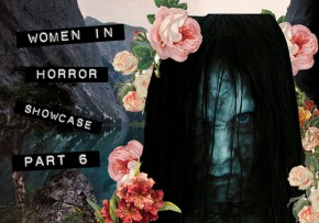 WOMEN IN HORROR SHOWCASE: Part 6