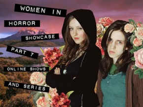WOMEN IN HORROR SHOWCASE- Part 7: Online Series