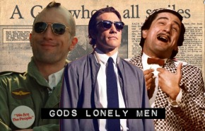 God's lonely men: Lou Bloom, Travis Bickle and Rupert Pupkin