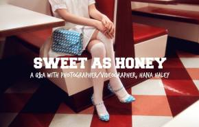SWEET AS HONEY: A Q+A with photographer/videographer HanaHaley