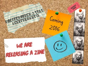 IT'S SCREENQUEENS' 2 YEAR ANNIVERSARY- AND WE'RE MAKING A ZINE!