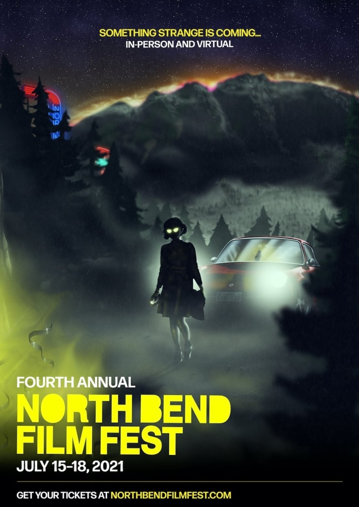 """Poster for North Bend Film Festival. The figure of a young woman stands in the middle of the image with glowing eyes. Her body is dark, illuminated by the headlights of a car behind her. She is surrounded by tall pine trees, heading into the woods. In the background, over the ridge, strange lights glow.   At the bottom of image is """"Fourth Annual North Bend Film Fest"""" is written in large yellow print, with information about dates and tickets in smaller font underneath."""